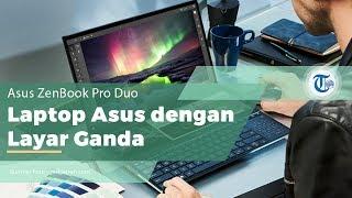 Asus ZenBook Pro Duo - Laptop dengan Layar Ganda