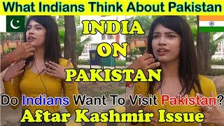 What 🇮🇳 Indian people think about Pakistan  | After Kashmir Issue | Social Experiment 2019
