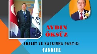 preview picture of video 'Aydın Öksüz - Çankırı AK Parti Milletvekili Aday Adayı'