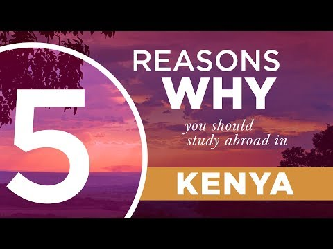 5 Reasons Why You Should Study Abroad in Kenya