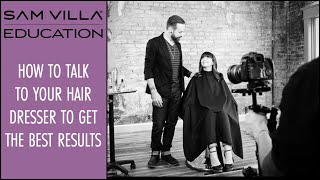 How to Talk to Your Hair Dresser to get the Best Hair Cuts and Colors