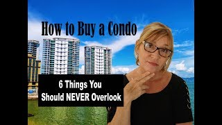 Buying a Condo | 6 Important Things You Should Know