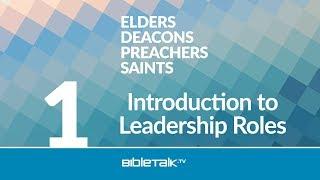 Free Bible Study on Church Leadership | Mike Mazzalongo | BibleTalk.tv