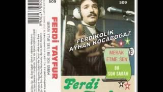 Ferdi Tayfur Merak Etme Sen Bu Son Sabah Full Albüm Şarkıları