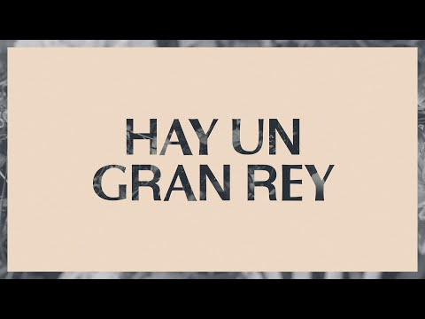 Hay Un Gran Rey (There Is A King)
