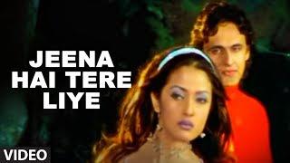 Jeena Hai Tere Liye Full Video Song Sonu Nigam Feat. Riya