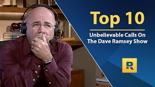 Top 🔟 - Unbelievable Calls on The Dave Ramsey Show (vol. 1)