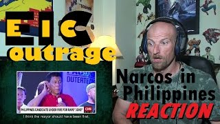 EIC Outrage Narcos In Philippines Reaction