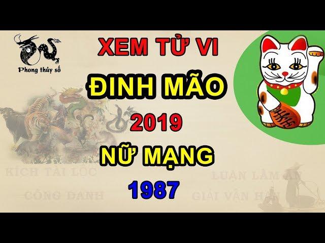 Tử vi tuổi Đinh Mão năm 2019 nữ mạng 1987 | Giải VẬN HẠN – Kích TÀI LỘC – ĂN NÊN LÀM RA
