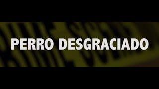 Los Inquietos del Norte - Perro Desgraciado (Video Lyric)
