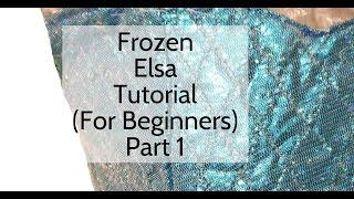 Disneys Frozen - Elsa Costume Tutorial: Part 1