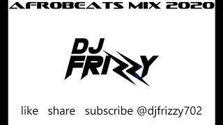 DJ Frizzy Las Vegas DJ Service AfroBeats Mix 2020