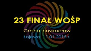 preview picture of video '23 FINAŁ WOŚP - ŁOJEWO - GMINA INOWROCŁAW'
