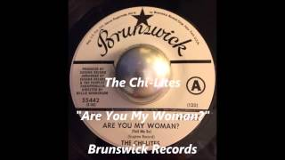 The Chi-Lites - Are You My Woman?