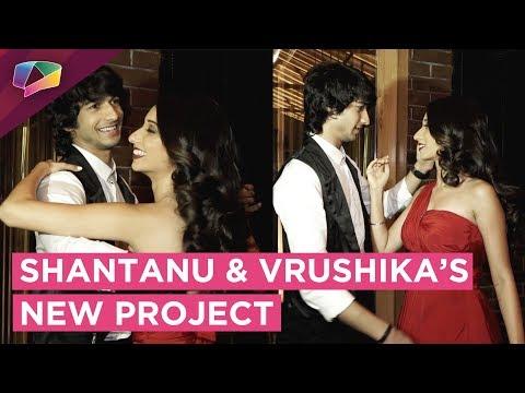 Shantanu Maheshwari And Vrushika Mehta To Be Seen