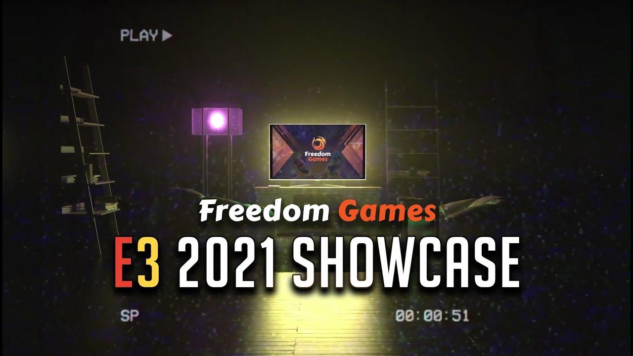 Freedom Games showcase at E3 2021