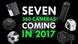 Seven New 360 Cameras Coming In 2017