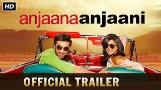 Anjaana Anjaani Trailer