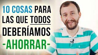Video: 10 Cosas Para Las Que TODOS Deberían AHORRAR