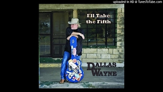 Dallas Wayne - Not a Dry Eye In The House