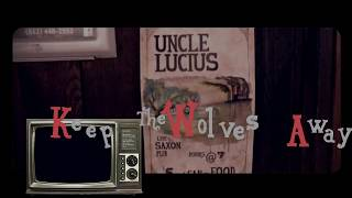 Gambar cover Uncle Lucius - Keep the Wolves Away - Lyrics