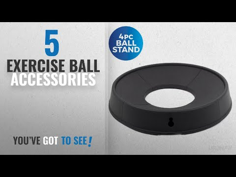 Top 10 Exercise Ball Accessories [2018]: Exercise Ball Base - Best Stand To Keep Your Balance Ball