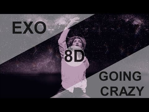 EXO (엑소) - GOING CRAZY (내가 미쳐) [8D USE HEADPHONE] 🎧