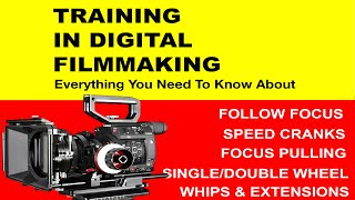 Training in Digital Filmmaking Everything you Need to Know About Digital Cinema Follow Focus Devices