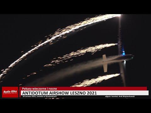 Wideo1: Antidotum Airshow 2021 - pokazy wieczorne i nocne