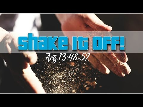 Shake It Off, Acts 13:48-52