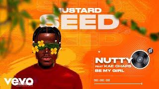 Nutty O - Be My Girl ft. kae Chaps