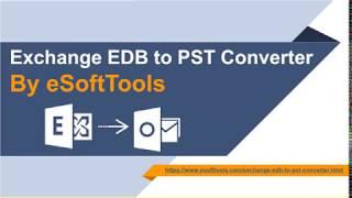 eSoftTools EDB to PST conversion software
