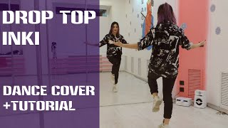INKI   DROP TOP (COVER DANCE) +TUTORIAL  RUSSIA