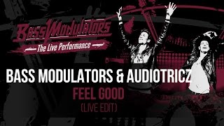 Bass Modulators & Audiotricz - Feel Good (Live Edit)