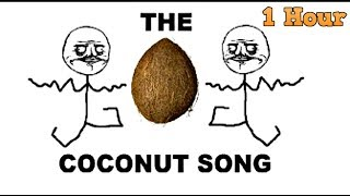The Coconut Song   (Da Coconut Nut) 1 Hour