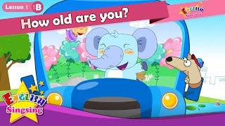 Bài 1_ (B) How old are you? - Em bao nhiêu tuổi - Tuổi - Cartoon Câu chuyện