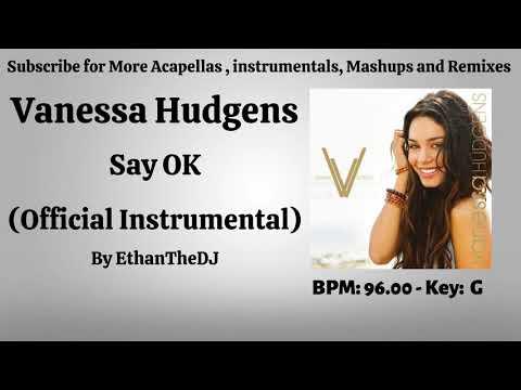 Vanessa Hudgens - Say OK (Official Instrumental)