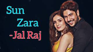 Sun Zara (Lyric's) || Jal Raj || Shoving Narang   - YouTube