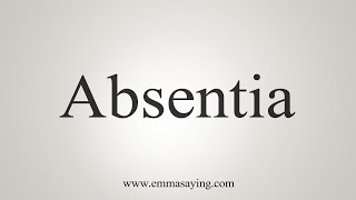 How To Say Absentia