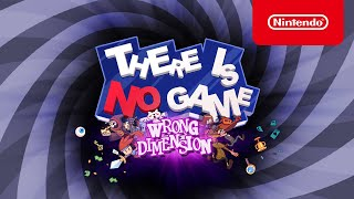 Nintendo There Is No Game: Wrong Dimension - Launch Trailer - Nintendo Switch anuncio