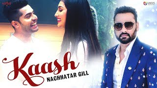 Kaash - Nachhatar Gill | Punjabi Love Songs | Latest Punjabi Songs 2019 | Punjabi Songs | Saga Music