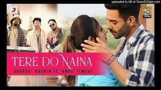 Tere Do Naina – Gourov- Roshin Ft. Ankit Tiwari | Aparshakti | Akansha | Kookie Gulati | Filtr Fre