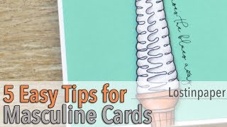How To Make A Masculine Card - 5 Easy Tips!
