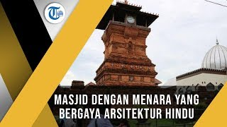Masjid Menara Kudus, Masjid Bersejarah yang Dibangun Sunan Kudus Tahun 1549
