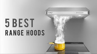 5 Best Range Hoods - The Best Under Cabinet Range Hoods Reviews