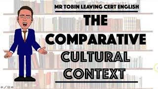 Leaving Cert English - The comparative study - Cultural context