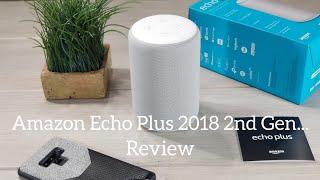 Amazon Echo Plus 2nd Gen (2018) Review