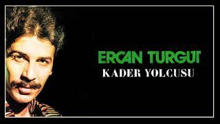 Ercan Turgut / Kader Yolcusu