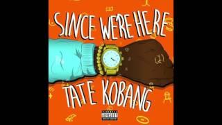 Tate Kobang - Since We're Here (FULL MIXTAPE)