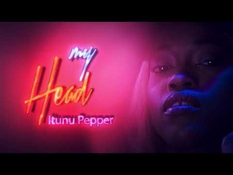 Itunu Pepper - My Head | Vex Mode EP